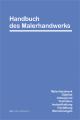 Handbuch und Lexikon des Malerhandwerks