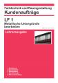 Kundenauftrag GS (LF 1-4, Lehrerausgabe)